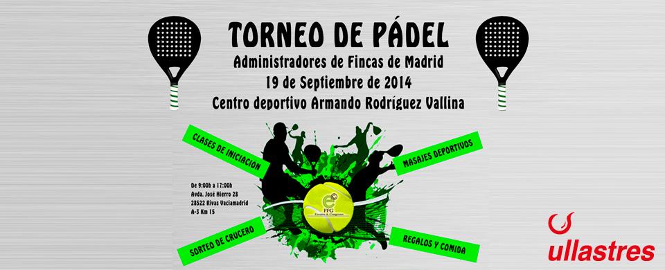 Torneo de Padel Madrid, administradores de fincas, colabora Ullastres